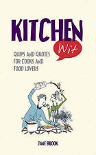 Kitchen Wit: Quips and Quotes for Cooks and Food Lovers