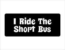 I Ride The Short Bus Vinyl Helmet Sticker Funny Hard Hat Bike Car Bumper Decal