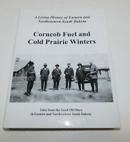 Corncob Fuel & Cold Prairie Winters: Living History of E & NE South Dakota