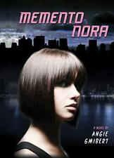 Memento Nora: Memento Nora 1 by Angie Smibert (2013, Paperback)