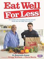 Eat Well for Less,Jo Scarratt-Jones, Gregg Wallace, Chris Bavin
