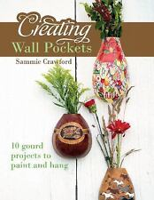 Creating Wall Pockets: 10 Gourd Projects to Paint and Hang, Crafting, Printed Bo