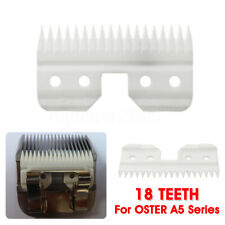 1PC 18 Teeth Ceramic Cutter Blade Replacement For OSTER A5 Series Clipper