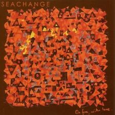 SEACHANGE - ON FIRE,WITH LOVE  CD NEU