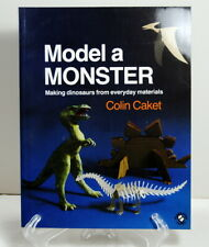 Model A Monster by Colin Caket 1986 Making Dinosaurs From Everyday Materials
