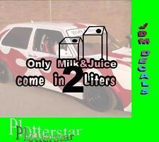 Only Milk and juice comes dans 2 Liters JDM sticker autocollant OEM Hater shocker