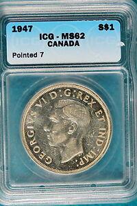 1947 ICG MS62 Canada Pointed 7 Dollar!! *B4885