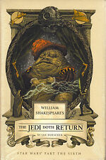 William Shakespeare's Star Wars The Jedi Doth Return by Ian Doescher  (H/B 2014)