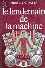 Le Lendemain de la machine.Francis George RAYER. J'ai Lu Science-fiction SF21B