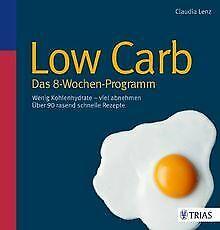 Low Carb - Das 8-Wochen-Programm: Wenig Kohlenhydrate - ... | Buch | Zustand gut