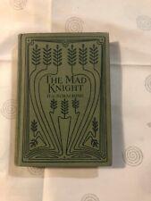 The mad knight BY K.DENVIR 1915