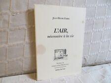 Jean-Henri Fabre l'air nécessaire à la vie atelier du gué
