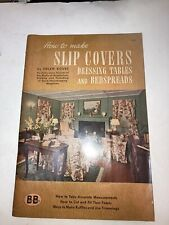 How To Make Slip Covers, Dressing Tables and Bedspreads - Helen Koues - 1944