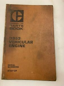 Caterpillar D353 Vehicular engine parts manual. Genuine Cat book.