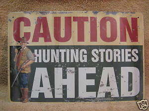 Caution Hunting Stories Tin Metal Sign Decor Woods Outdoors Funny NEW