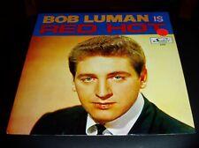 BOB LUMAN-IS RED HOT PROMO LP...EX+