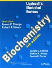 Lippincott's Illustrated Reviews: Biochemistry 4th Edition Ferrier Champe Harvey