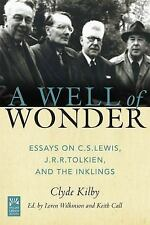 A Well of Wonder: C. S. Lewis, J. R. R. Tolkien, and The Inklings: By Kilby, ...