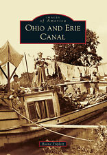 Ohio and Erie Canal [Images of America] [OH] [Arcadia Publishing]