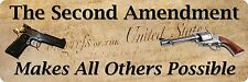 TIN SIGN-Novelty Sign--Large--The 2nd Amendment makes all others possilbe