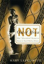 Not Out Of Africa: How Afrocentrism Became An Excuse To Teach Myth As Histor