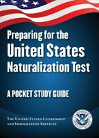Preparing for the United States Naturalization Test : A Pocket Study Guide, P...