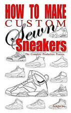 NEW How to Make Custom Sewn Sneakers: The Complete Production Process