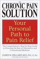 The Chronic Pain Solution: The Comprehensive, Step-by-Step Guide to Choosing the