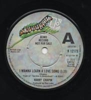 HARRY CHAPIN - I WANNA LEARN A LOVE SONG. (UK, 1975, DEMO, ELEKTRA, K 12173)