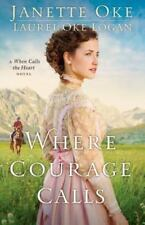 Return to the Canadian West: Where Courage Calls : A When Calls the Heart...