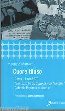 """LIBRO=CUORE TIFOSO=ROMA-LAZIO 1979""""Un razzo ha distrutto la mia famiglia"""""""