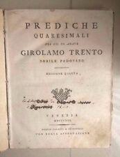 PREDICHE QUARESIMALI DEL ABATE GIROLAMO TRENTO NOBILE PADOVANO 1816