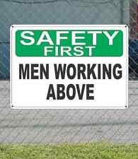 """SAFETY FIRST Men Working Above - OSHA SIGN 10"""" x 14"""""""
