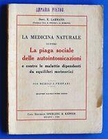 Lahmann La Medicina Naturale contro piaga sociale autointossicazioni - ed. 1926