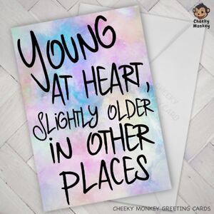 Funny BIRTHDAY CARD young at heart MALE FEMALE MAN WOMAN
