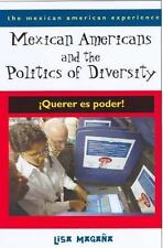 Mexican Americans and the Politics of Diversity: !Querer es poder!