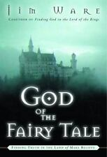 God of the Fairy Tale: Finding Truth in the Land of Make-Believe-ExLibrary