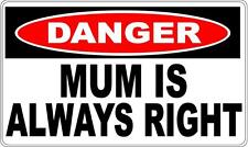 MUM IS ALWAYS RIGHT DANGER SIGN - Perfect for Bar Gift Pool Room Man Cave