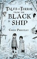 Tales of Terror from the Black Ship,Chris Priestley