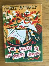 The Defeat of the Spanish Armada - Garrett Mattingly 1959 excellent condition