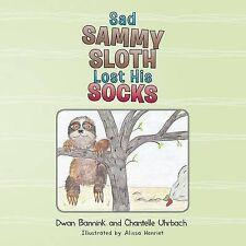 NEW Sad Sammy Sloth Lost His Socks by Dwan Bannink