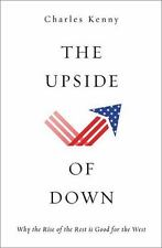 The Upside of Down: Why the Rise of the Rest is Good for the West-ExLibrary