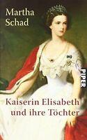 Kaiserin Elisabeth und ihre Töchter von Martha Schad | Buch | Zustand gut