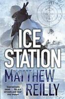 Ice Station (The Scarecrow series), Reilly, Matthew, Very Good Book