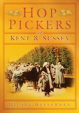 New, Hop Pickers of Kent and Sussex, Hilary Heffernan, Book