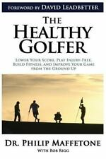 The Healthy Golfer: Lower your score, play injury-free, build fitness,-ExLibrary