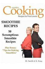 NEW Smoothie Recipes: 50 Scrumptious Smoothie Recipes by M. Smith