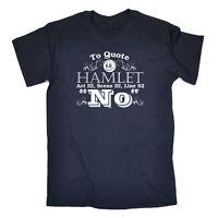 Funny Novelty T-Shirt Mens tee TShirt - To Quote Hamlet No