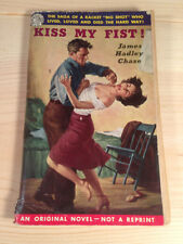 Kiss My Fist by James Hadley Chase - Pulp Fiction - Not Politically Correct 1952