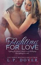 A Second Chances Standalone: Fighting for Love by L. P. Dover (2014, Paperback)